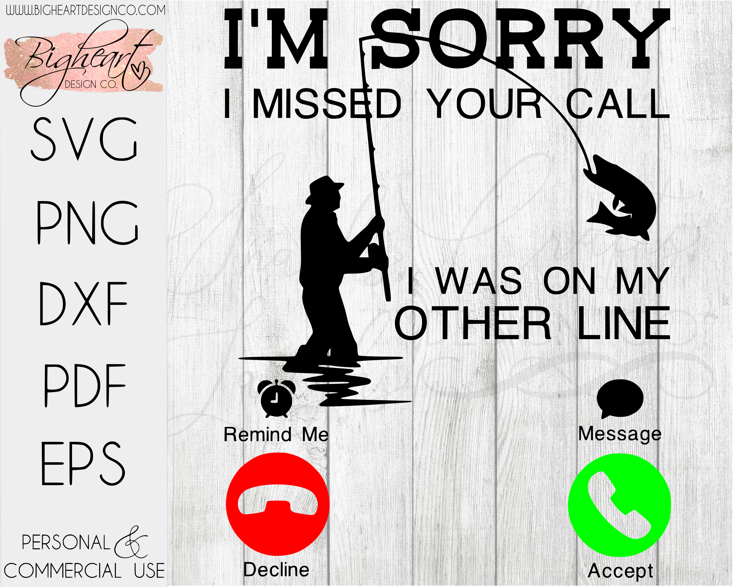 Download I M Sorry I Missed Your Call I Was On My Other Line Svg Gone Fishing Svg Musky Fishing Svg Bigheart Design Co